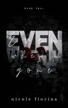 Even When I'm Gone (Stay With Me series Book 2), Nicole Fiorina