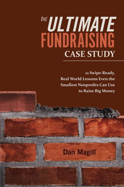 The Ultimate Fundraising Case Study, Dan Magill