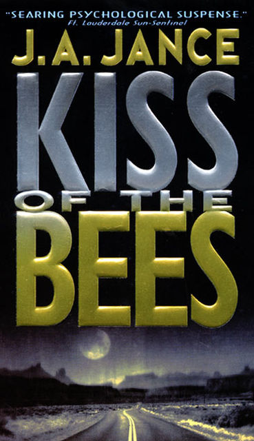 Kiss of the Bees, J.A.Jance