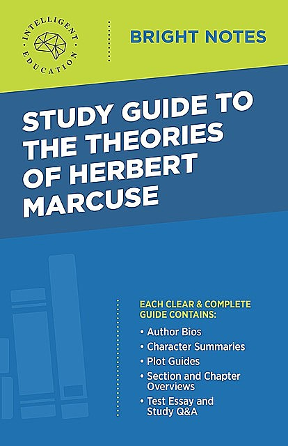 Study Guide to the Theories of Herbert Marcuse, Intelligent Education