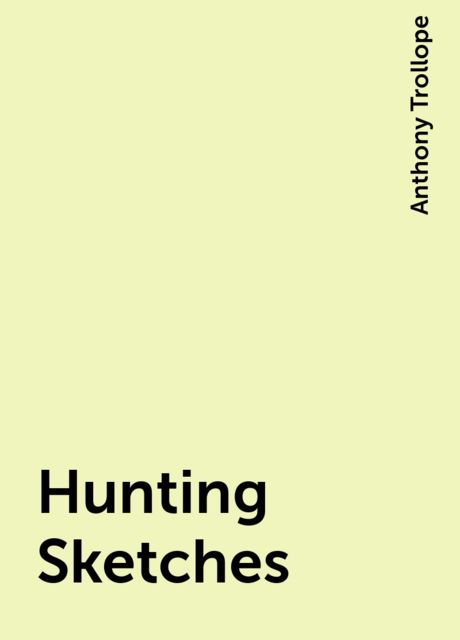 Hunting Sketches, Anthony Trollope
