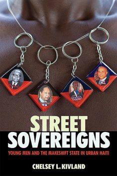 Street Sovereigns, Chelsey L. Kivland