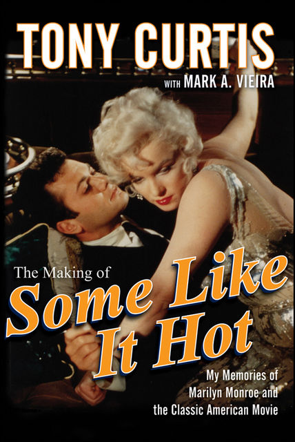 The Making of Some Like It Hot, Tony Curtis