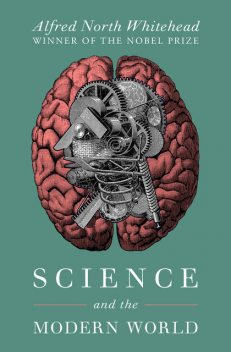 Science and the Modern World, Alfred North Whitehead