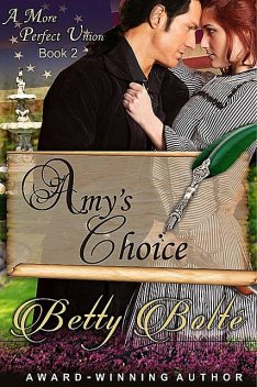 Amy's Choice (A More Perfect Union Series, Book 2), Betty Bolte