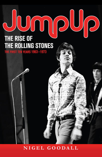 Jump Up – The Rise of the Rolling Stones, Nigel Goodall