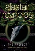 The Prefect, Alastair Reynolds