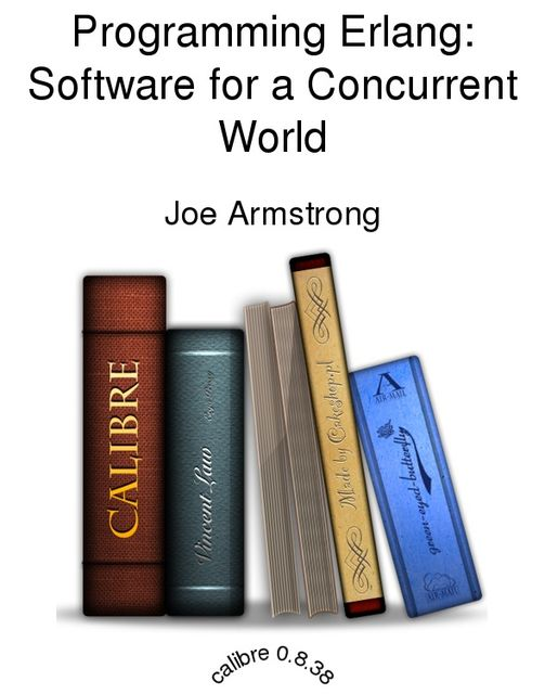 Programming Erlang: Software for a Concurrent World, Joe Armstrong