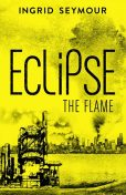 Eclipse the Flame, Ingrid Seymour