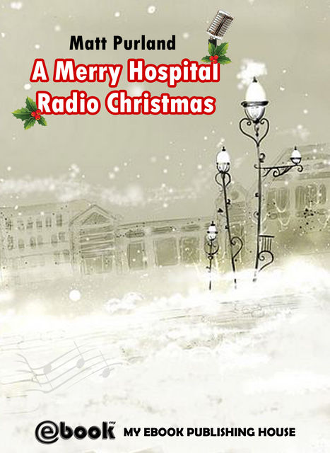 A Merry Hospital Radio Christmas, Matt Purland