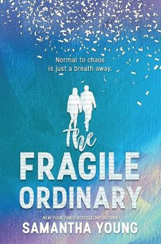 The Fragile Ordinary, Samantha Young