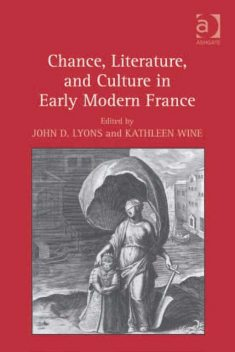 Chance, Literature, and Culture in Early Modern France, John D.Lyons