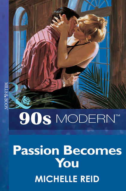 Passion Becomes You, Michelle Reid