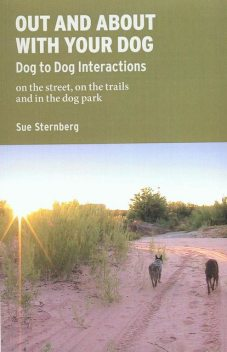 OUT AND ABOUT WITH YOUR DOG, Sue Sternberg