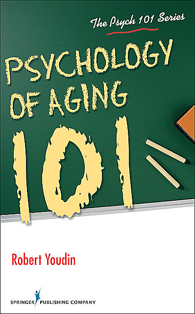 Psychology of Aging 101, LCSW, Robert Youdin