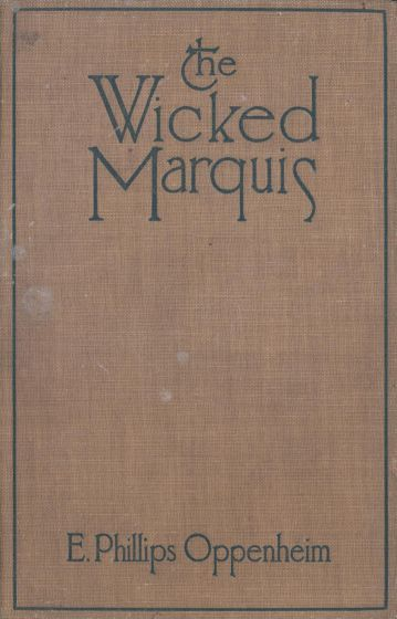 The Wicked Marquis, E.Phillips Oppenheim