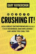 Crushed It, Gary Vaynerchuk