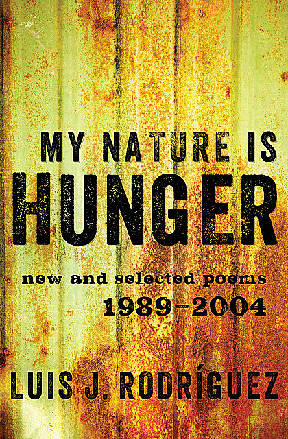 My Nature Is Hunger, Luis Rodriguez