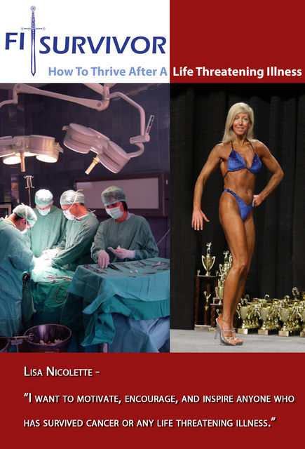 Fitsurvivor How to Thrive After a Life Threatening Illness, Lisa Nicolette