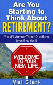 Are You Starting to Think About Retirement, Mel Clark