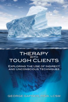 Therapy with Tough Clients, George Gafner