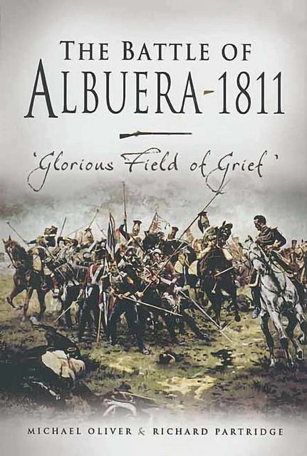 The Battle of Albuera 1811, Michael Oliver