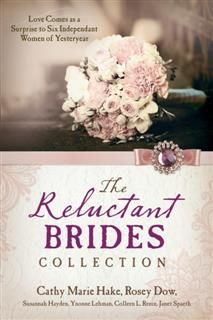 Reluctant Brides Collection, Cathy Marie Hake