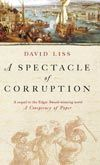 A Spectacle Of Corruption, David Liss