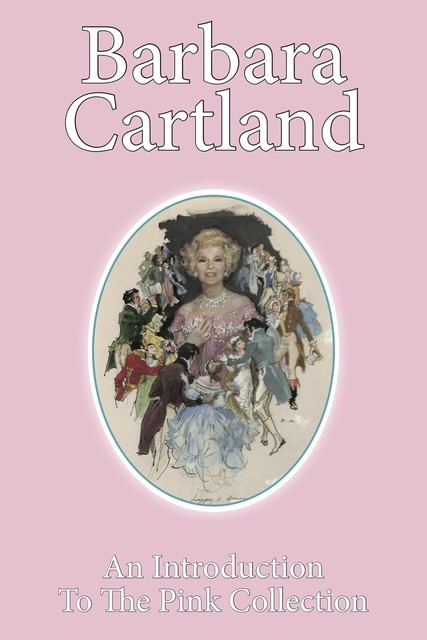 An Introduction to The Barbara Cartland Pink Collection, Barbara Cartland
