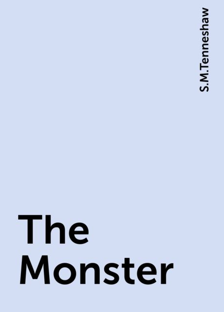 The Monster, S.M.Tenneshaw