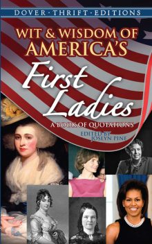 Wit and Wisdom of America's First Ladies, Joslyn Pine