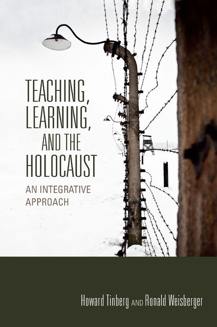 Teaching, Learning, and the Holocaust, Howard Tinberg, Ronald Weisberger
