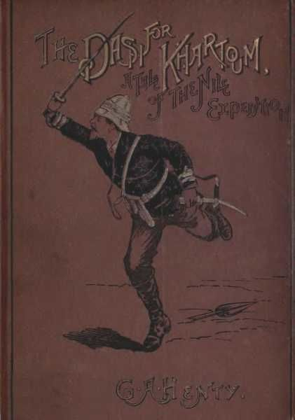 The Dash for Khartoum / A Tale of Nile Expedition, G.A.Henty