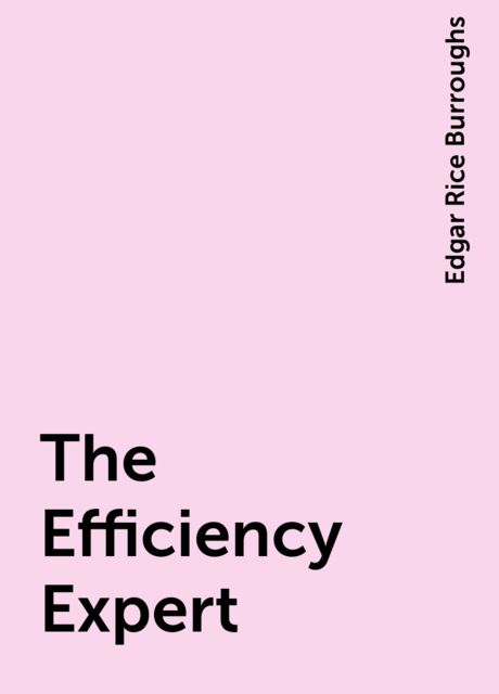 The Efficiency Expert, Edgar Rice Burroughs