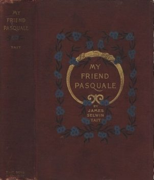 My Friend Pasquale and other stories, James Selwin Tait
