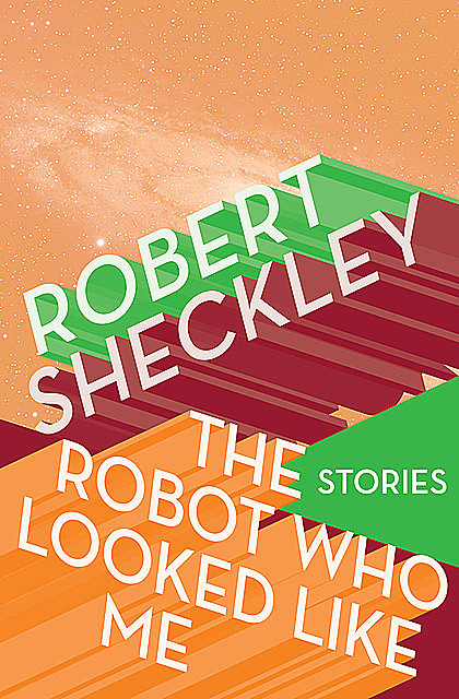 The Robot Who Looked Like Me, Robert Sheckley