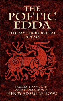 The Poetic Edda: The Mythological Poems, Henry Adams Bellows