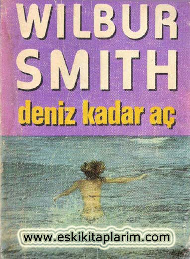 Deniz Kadar Aç, Wilbur Smith