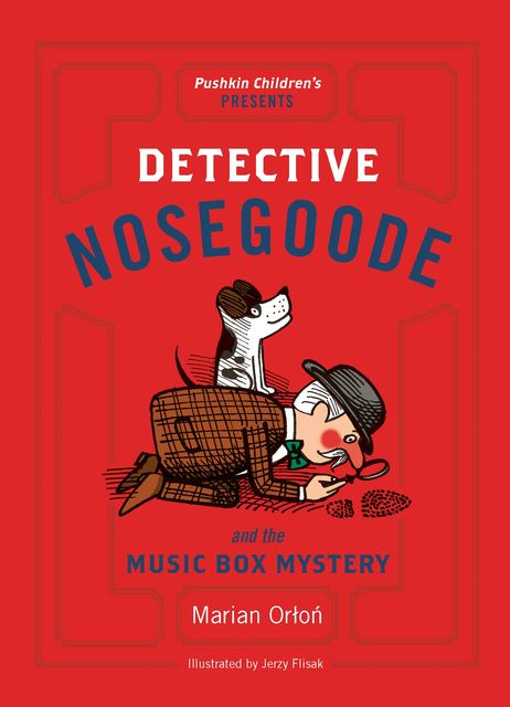 Detective Nosegoode and the Music Box Mystery, Marian Orłoń