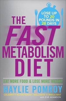 The Fast Metabolism Diet, Haylie Pomroy, celebrity nutritionist, wellness consultant, with Eve Adamson