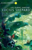 Life During Wartime, Lucius Shepard