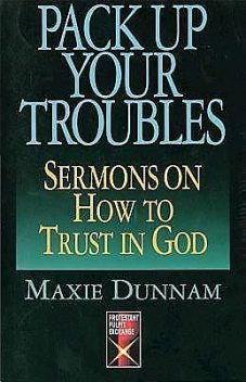Pack Up Your Troubles, Maxie Dunnam