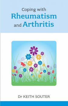 Coping with Rheumatism and Arthritis, Keith Souter
