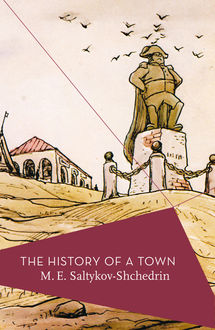 The History Of A Town, Mikhail Saltykov-Shchedrin