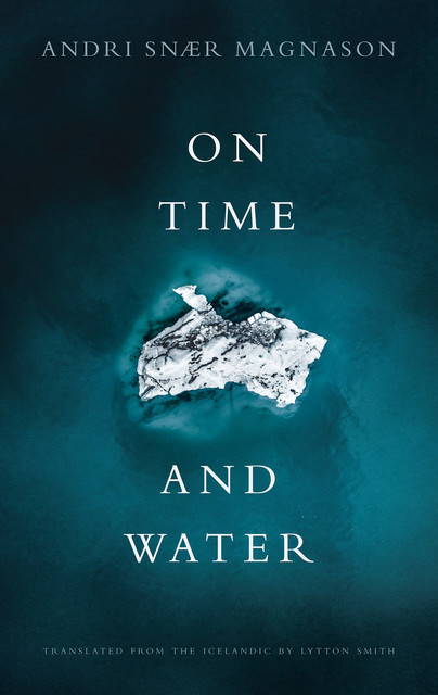 On Time and Water, Andri Snær Magnason