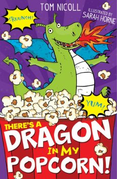 There's a Dragon in my Popcorn, Tom Nicoll