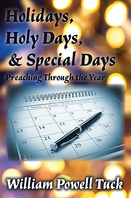 Holidays, Holy Days, and Special Days, William Powell Tuck