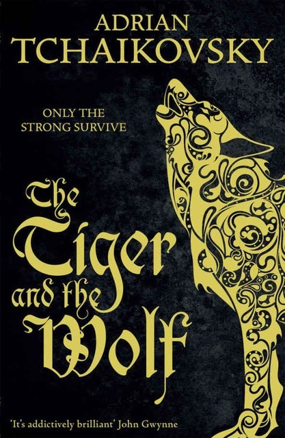 The Tiger and the Wolf (Echoes of the Fall Book 1), Adrian Tchaikovsky