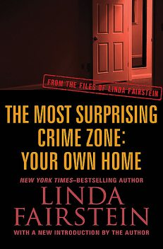 The Most Surprising Crime Zone: Your Own Home, Linda Fairstein