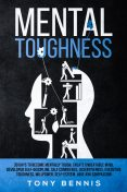 Mental Toughness, Tony Bennis